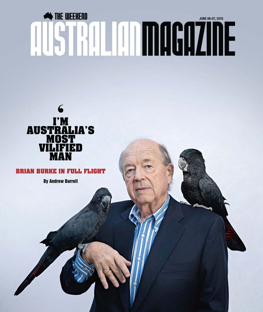 The Weekend Australian Magazine - cover story - Brian Burke with cockatoos